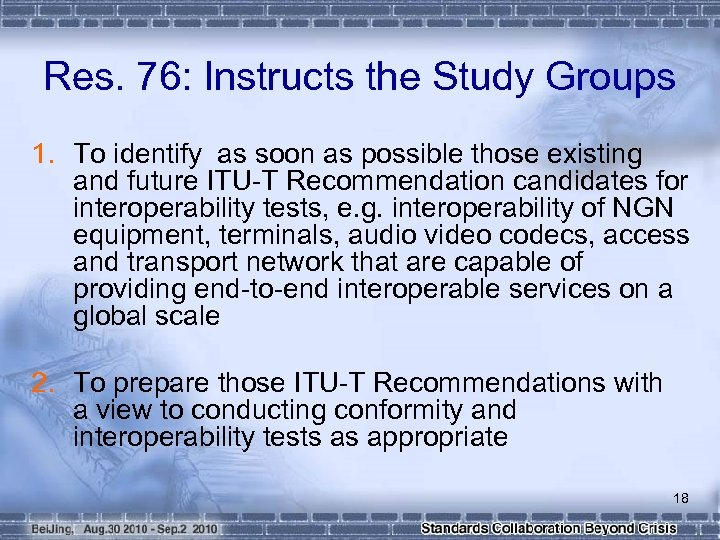 Res. 76: Instructs the Study Groups 1. To identify as soon as possible those