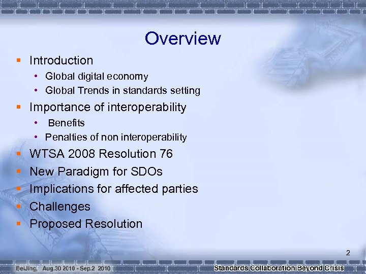 Overview § Introduction • Global digital economy • Global Trends in standards setting §