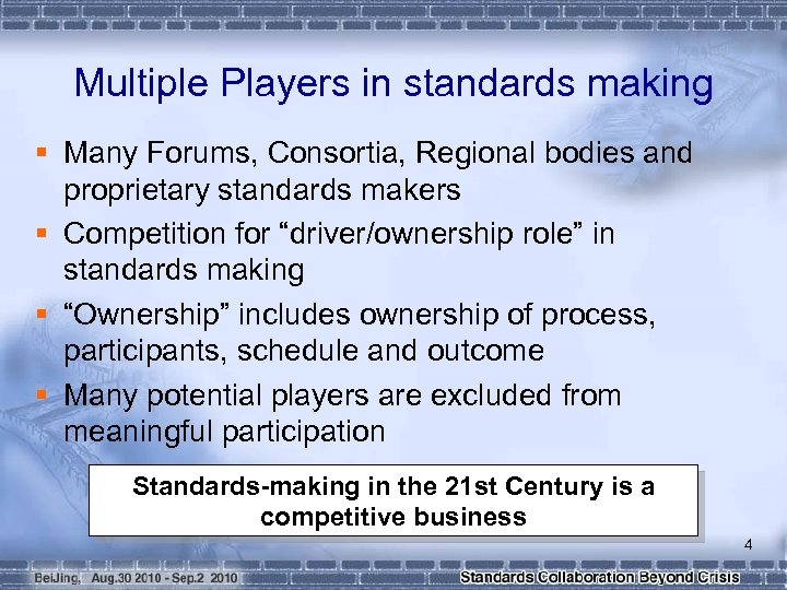 Multiple Players in standards making § Many Forums, Consortia, Regional bodies and proprietary standards
