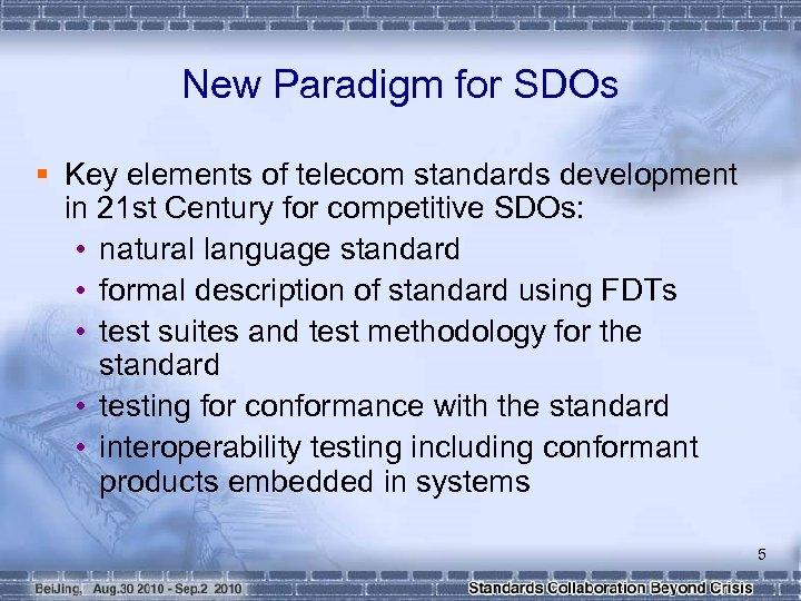 New Paradigm for SDOs § Key elements of telecom standards development in 21 st