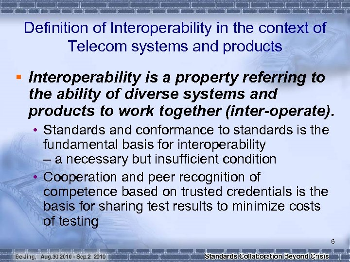 Definition of Interoperability in the context of Telecom systems and products § Interoperability is