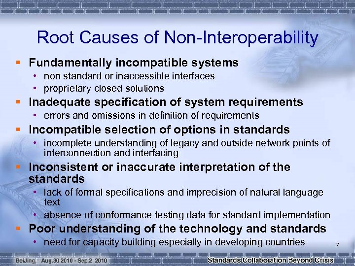 Root Causes of Non-Interoperability § Fundamentally incompatible systems • non standard or inaccessible interfaces