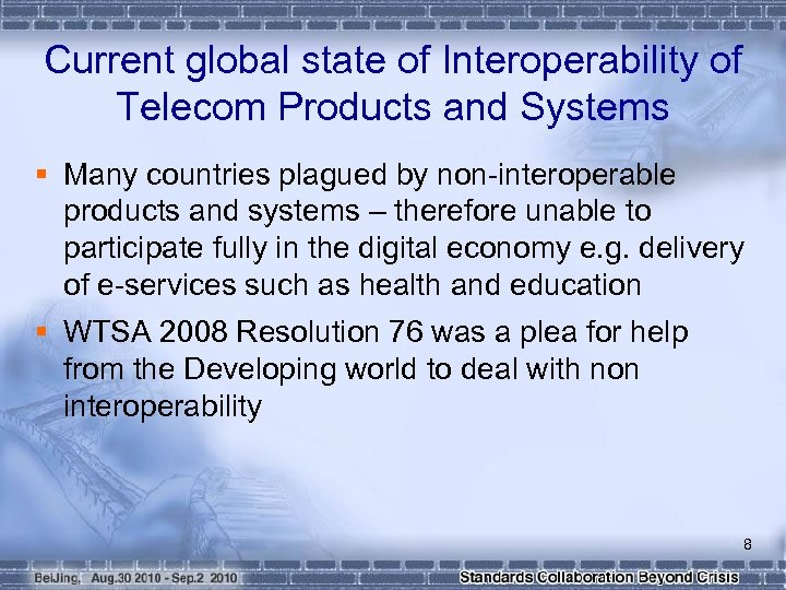 Current global state of Interoperability of Telecom Products and Systems § Many countries plagued