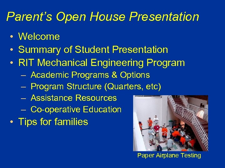 Parent's Open House Presentation • Welcome • Summary of Student Presentation • RIT Mechanical