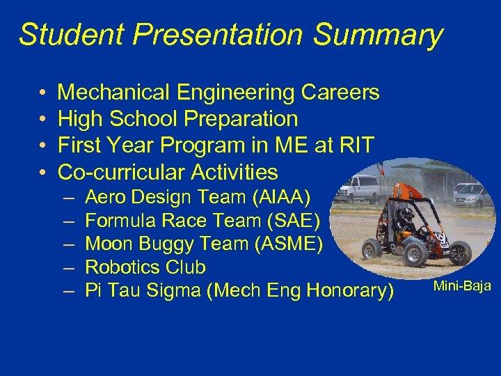 Student Presentation Summary • • Mechanical Engineering Careers High School Preparation First Year Program