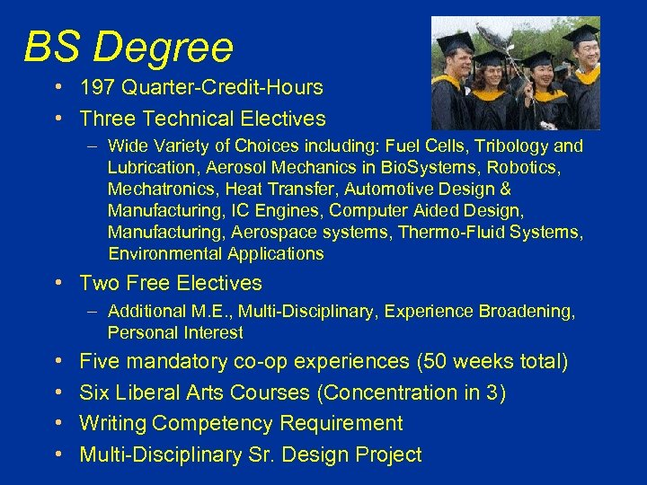 BS Degree • 197 Quarter-Credit-Hours • Three Technical Electives – Wide Variety of Choices