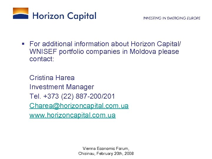 § For additional information about Horizon Capital/ WNISEF portfolio companies in Moldova please contact: