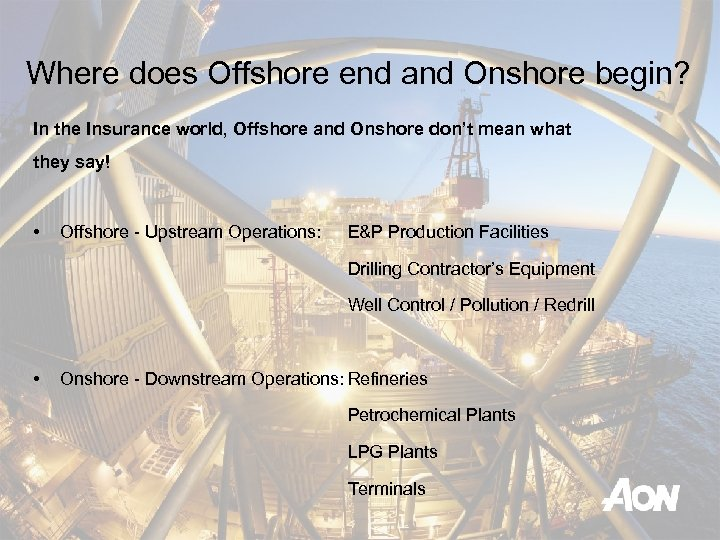 Where does Offshore end and Onshore begin? In the Insurance world, Offshore and Onshore