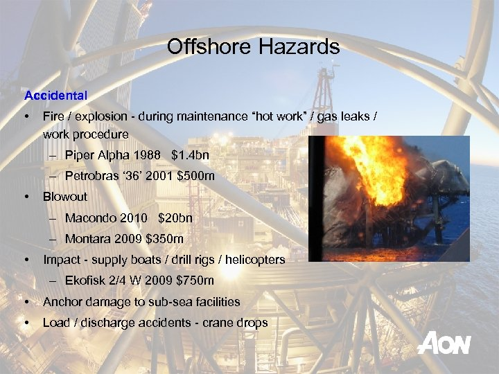"Offshore Hazards Accidental • Fire / explosion - during maintenance ""hot work"" / gas"