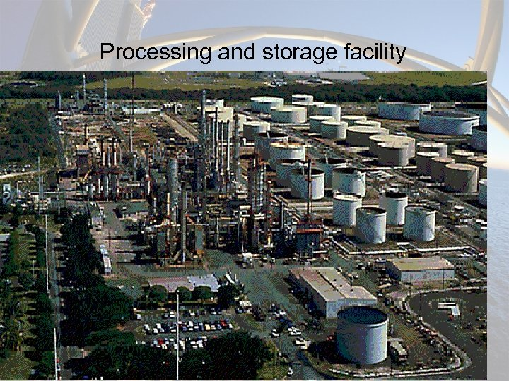 Processing and storage facility