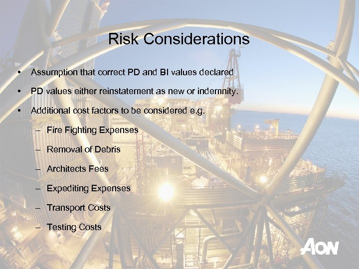 Risk Considerations • Assumption that correct PD and BI values declared • PD values