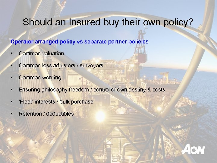 Should an Insured buy their own policy? Operator arranged policy vs separate partner policies
