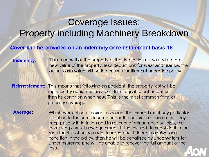Coverage Issues: Property including Machinery Breakdown Cover can be provided on an indemnity or