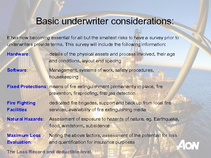 Basic underwriter considerations: It has now becoming essential for all but the smallest risks