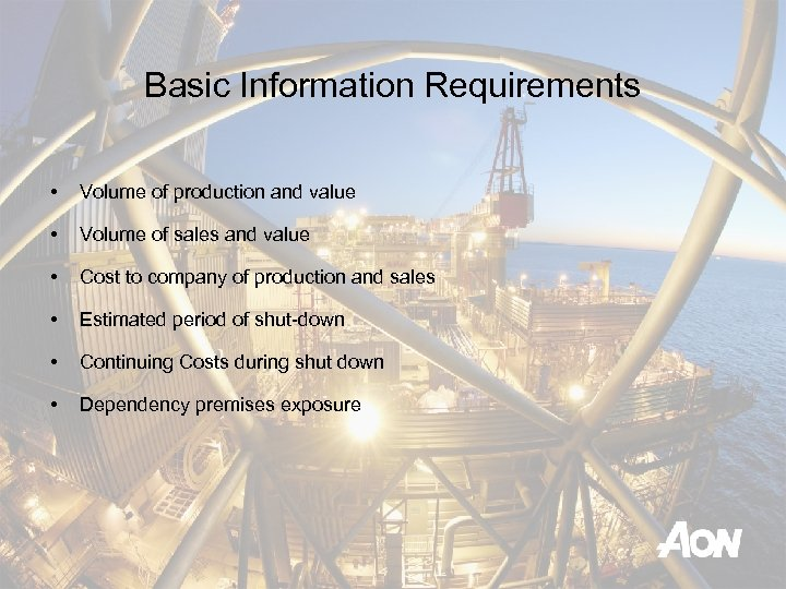Basic Information Requirements • Volume of production and value • Volume of sales and