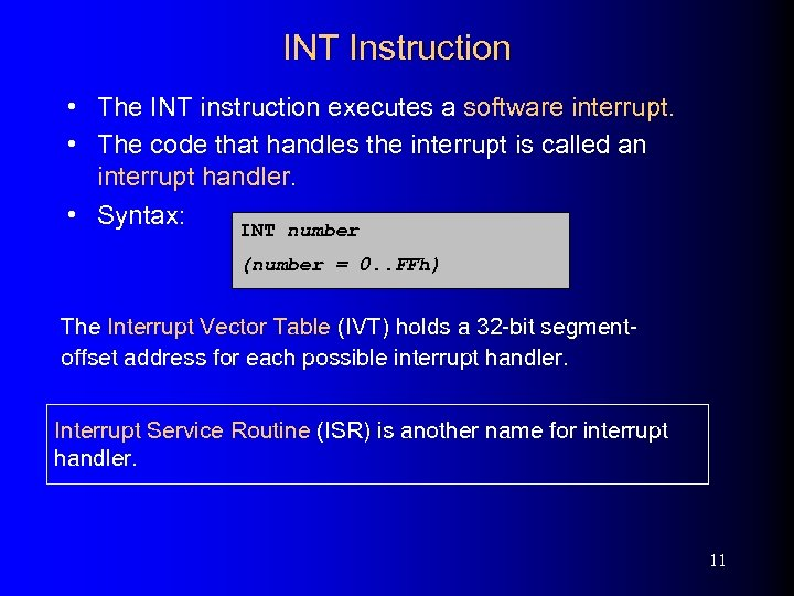 INT Instruction • The INT instruction executes a software interrupt. • The code that
