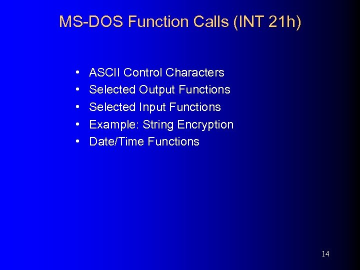 MS-DOS Function Calls (INT 21 h) • • • ASCII Control Characters Selected Output
