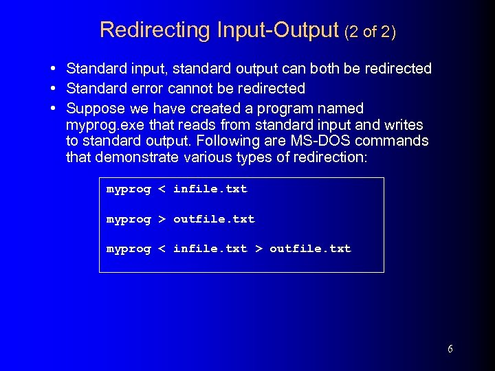 Redirecting Input-Output (2 of 2) • Standard input, standard output can both be redirected