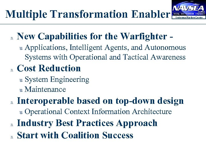 Multiple Transformation Enabler n New Capabilities for the Warfighter u n Undersea Warfare Center