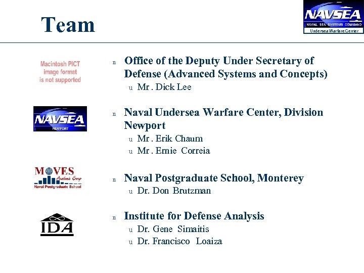 Team Undersea Warfare Center n Office of the Deputy Under Secretary of Defense (Advanced