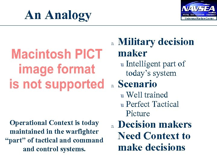 An Analogy Undersea Warfare Center n Military decision maker u n Scenario u u
