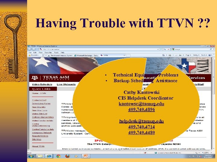 Having Trouble with TTVN ? ? • • Technical Equipment Problems Backup Scheduling Assistance