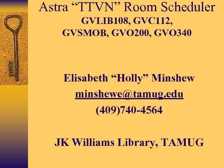 "Astra ""TTVN"" Room Scheduler GVLIB 108, GVC 112, GVSMOB, GVO 200, GVO 340 Elisabeth"