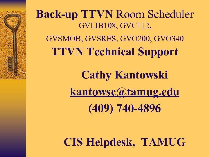 Back-up TTVN Room Scheduler GVLIB 108, GVC 112, GVSMOB, GVSRES, GVO 200, GVO 340
