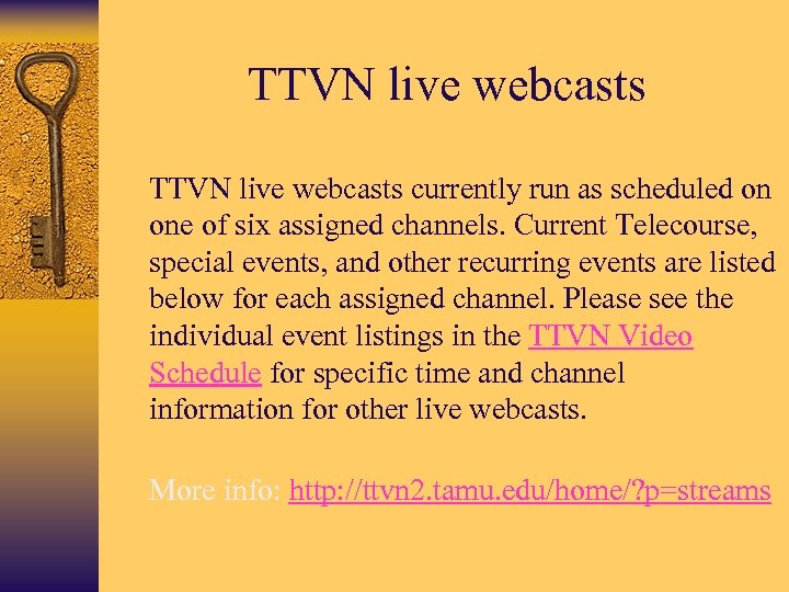 TTVN live webcasts • TTVN live webcasts currently run as scheduled on one of