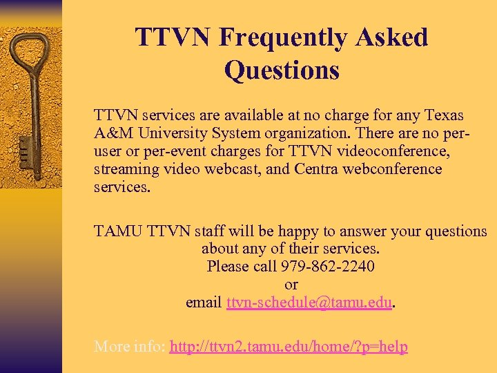 TTVN Frequently Asked Questions • TTVN services are available at no charge for any