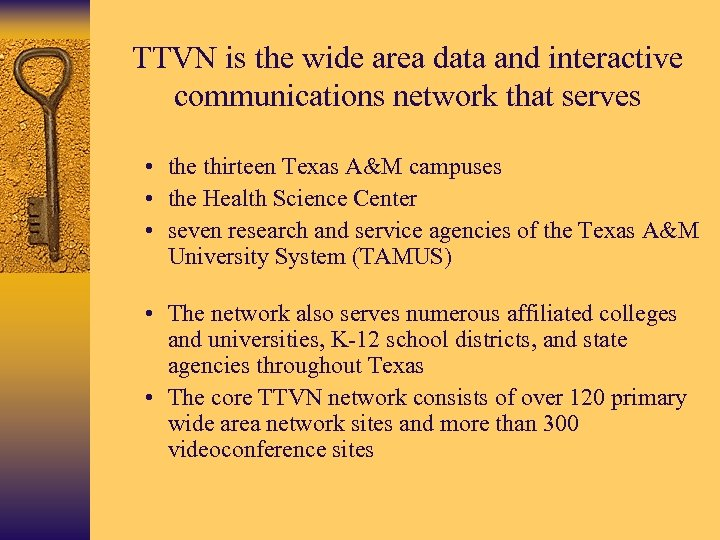 TTVN is the wide area data and interactive communications network that serves • the