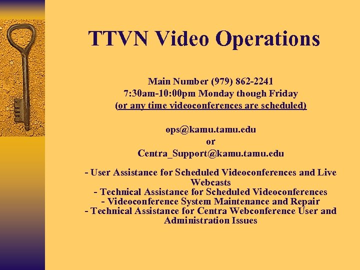 TTVN Video Operations • Main Number (979) 862 -2241 • 7: 30 am-10: 00