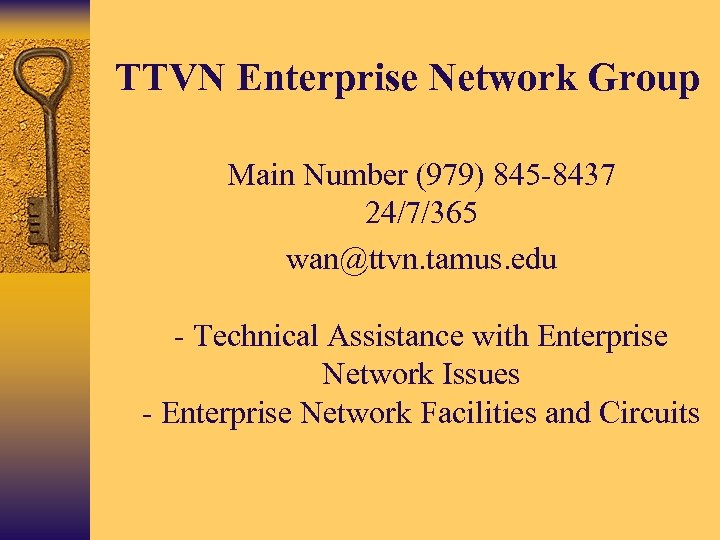 TTVN Enterprise Network Group • Main Number (979) 845 -8437 24/7/365 • wan@ttvn. tamus.
