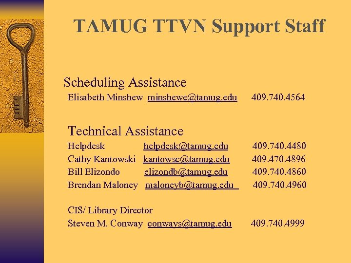 TAMUG TTVN Support Staff Scheduling Assistance Elisabeth Minshew minshewe@tamug. edu 409. 740. 4564 Technical