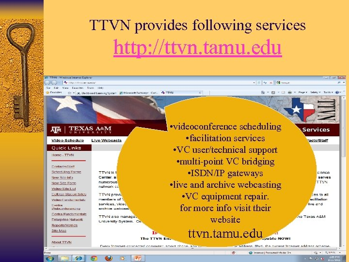 TTVN provides following services http: //ttvn. tamu. edu • videoconference scheduling • facilitation services