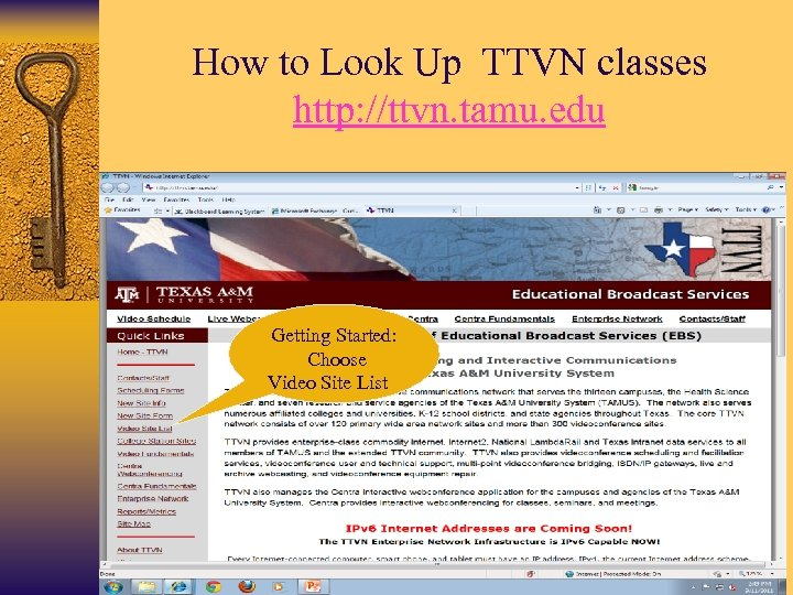 How to Look Up TTVN classes http: //ttvn. tamu. edu Getting Started: Choose Video
