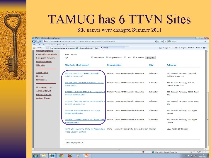 TAMUG has 6 TTVN Sites Site names were changed Summer 2011