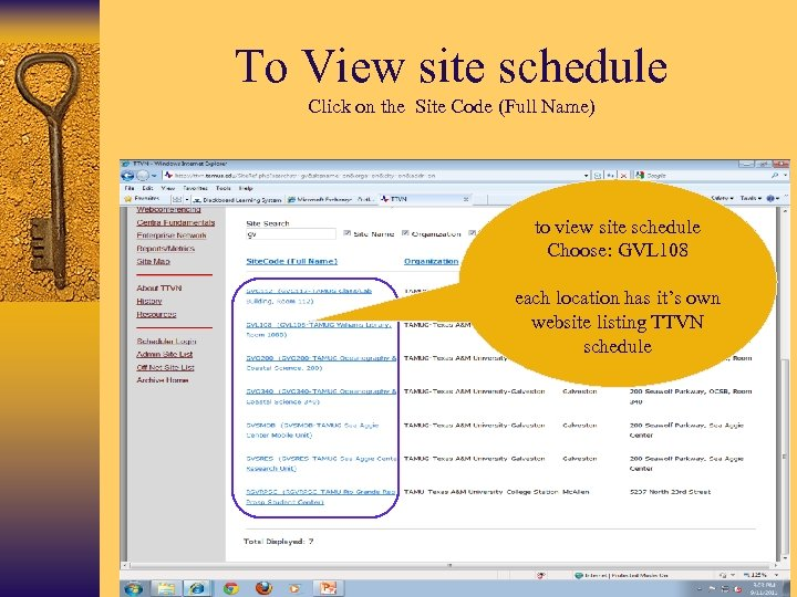 To View site schedule Click on the Site Code (Full Name) to view site
