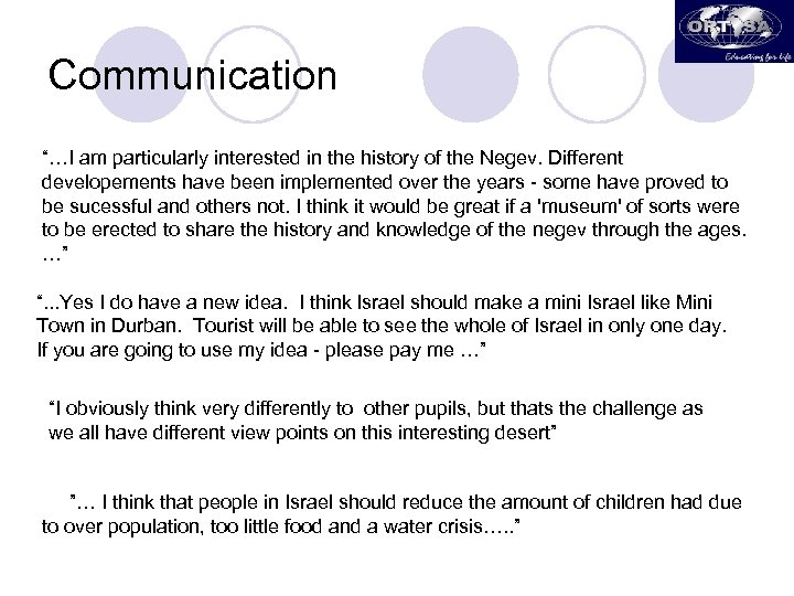 """Communication """"…I am particularly interested in the history of the Negev. Different developements have"""