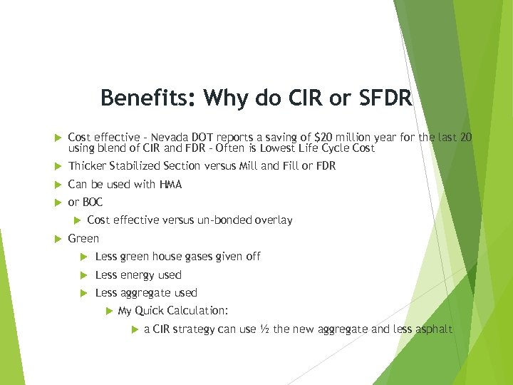 Benefits: Why do CIR or SFDR Cost effective - Nevada DOT reports a saving