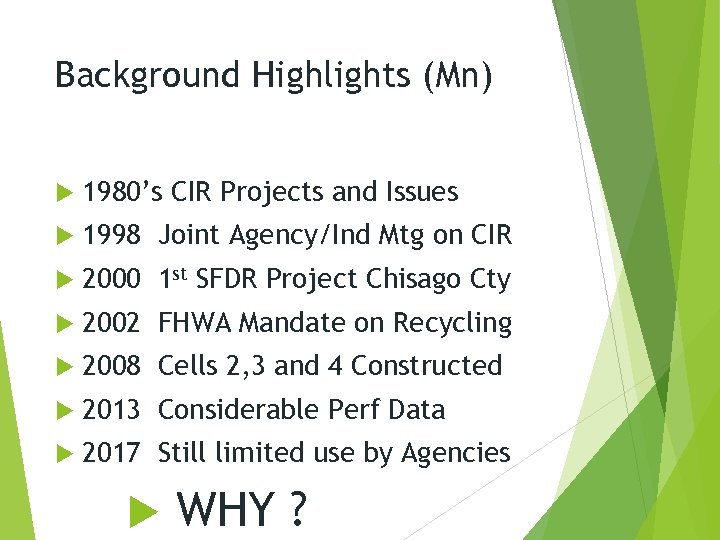 Background Highlights (Mn) 1980's CIR Projects and Issues 1998 Joint Agency/Ind Mtg on CIR