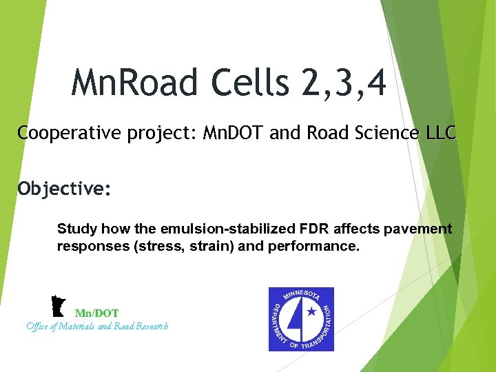 Mn. Road Cells 2, 3, 4 Cooperative project: Mn. DOT and Road Science LLC