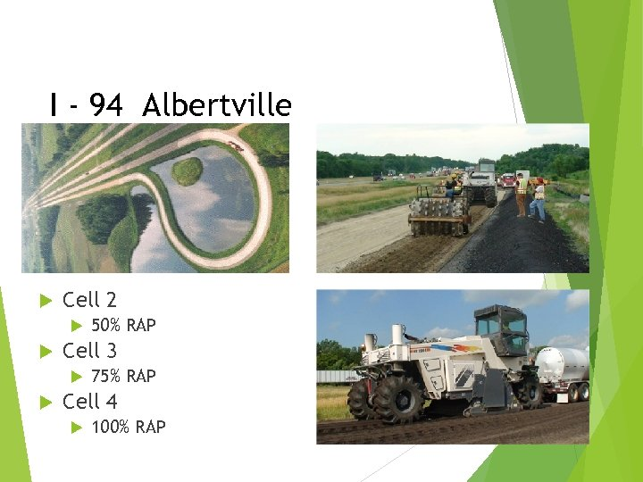 I - 94 Albertville Mn/Road – I 94 Cell 2 Cell 3 50% RAP