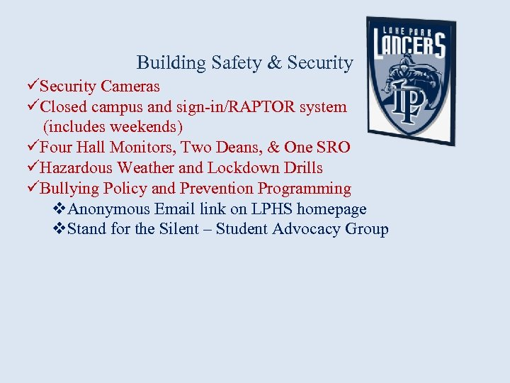 Building Safety & Security üSecurity Cameras üClosed campus and sign-in/RAPTOR system (includes weekends) üFour