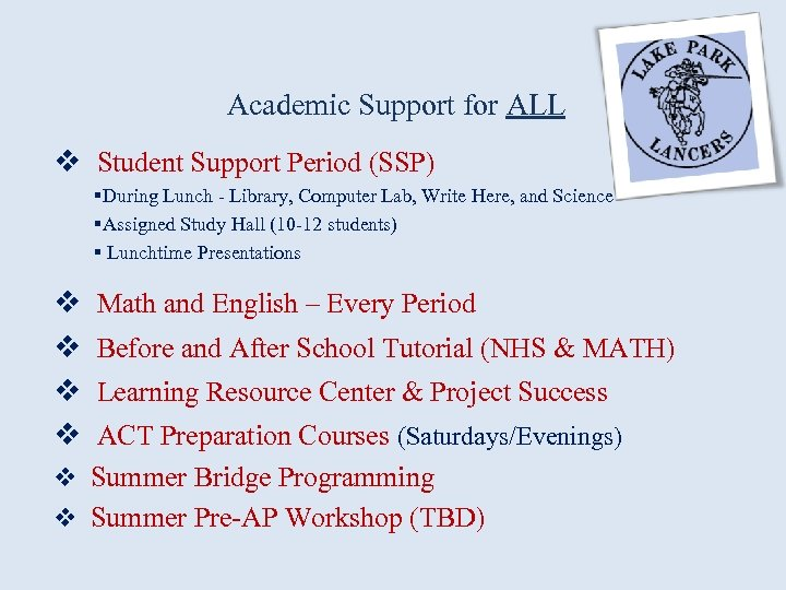Academic Support for ALL v Student Support Period (SSP) §During Lunch - Library, Computer