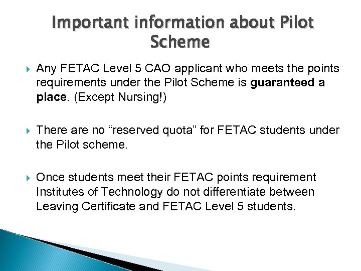 Important information about Pilot Scheme Any FETAC Level 5 CAO applicant who meets the
