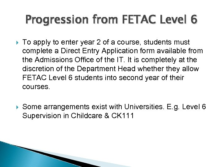 Progression from FETAC Level 6 To apply to enter year 2 of a course,