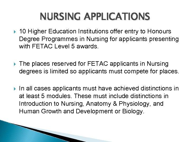 NURSING APPLICATIONS 10 Higher Education Institutions offer entry to Honours Degree Programmes in Nursing