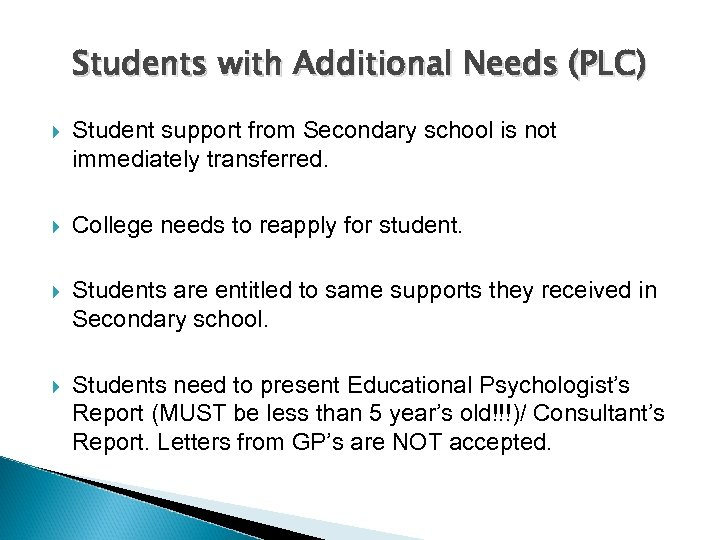Students with Additional Needs (PLC) Student support from Secondary school is not immediately transferred.