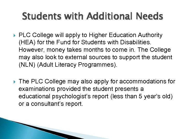 Students with Additional Needs PLC College will apply to Higher Education Authority (HEA) for